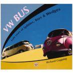 VW Bus: 40 Years Of Splitties, Bays, and Wedges